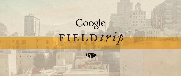 Google Fieldtrip
